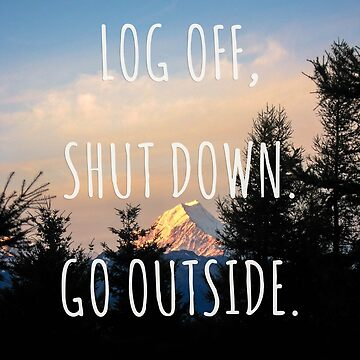 Log off, shut down. Go outside. - New Zealand Travel Series by unikatdesign