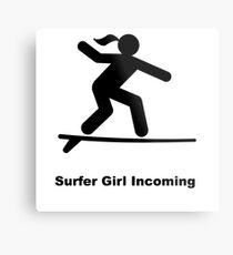 Surfer Girl Incoming Metal Print