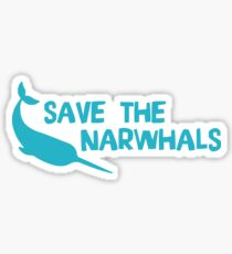 Save The Narwhals - Funny Narwhal Sea Life Ocean Animal Gift Sticker