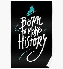 Born to make History [bicolor] Poster