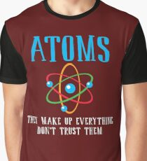 Don't Trust Atoms Funny T-Shirt -Top Chemistry Tee for Nerds Graphic T-Shirt