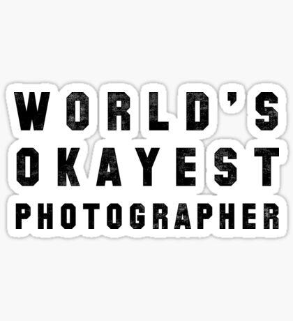 World's Okayest Photographer Sticker