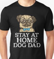 Stay At Home Dog Dad Dog Lover Unisex T-Shirt