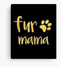 Fur Mama Funny Pet Canvas Print
