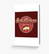 Eat Bacon Greeting Card