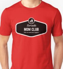 Funny Sarcastic MOM CLUB  Unisex T-Shirt