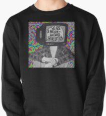 We are a brain-washed generation T-shirt Pullover