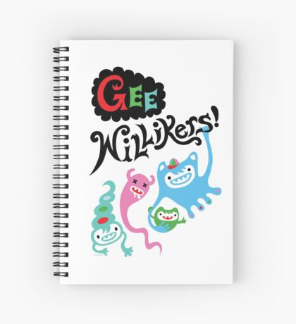 Gee Willikers  Spiral Notebook