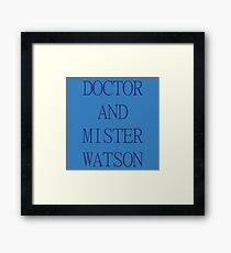 DOCTOR AND MISTER WATSON Framed Print