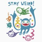 Stay Weird   by Andi Bird