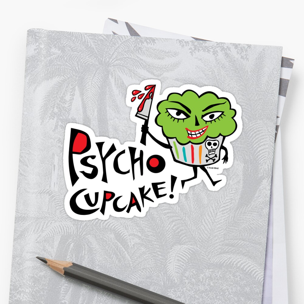 Psycho Cupcake  by Andi Bird
