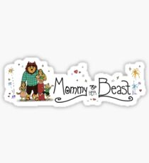 Mommy and her Beast Sticker
