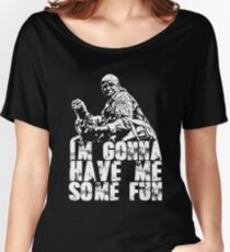 Im gonna have me some fun Women's Relaxed Fit T-Shirt