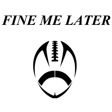 FINE ME LATER by InMotionGraphic
