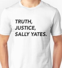 Truth, Justice, Sally Yates. (Text Only) Unisex T-Shirt