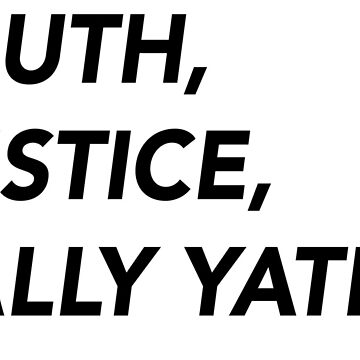 Truth, Justice, Sally Yates. (Text Only) by LFerrett