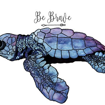 Be Brave Baby Sea Turtle by K80designs by azurepro