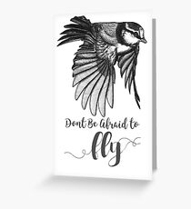 Don't Be Afraid To Fly by K80designs Greeting Card