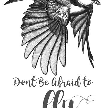 Don't Be Afraid To Fly by K80designs by azurepro