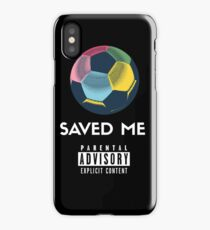 Soccer Saved Me iPhone Case