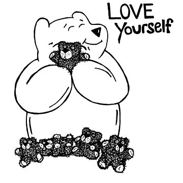 Love Yourself - black lines by BearlyGoin