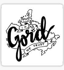 In Gord We Trust Sticker