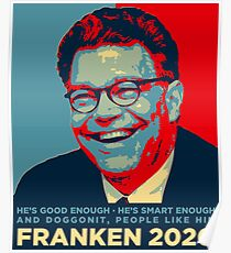 Al Franken 2020 - He's Good Enough, Smart Enough, doggonit people like him Poster