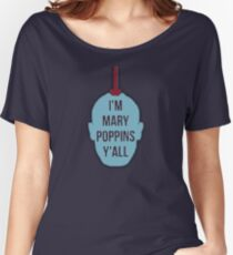 "Yondu- ""I'm Mary Poppins Y'all"" Women's Relaxed Fit T-Shirt"