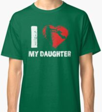 I Love My Daughter Father Dad T-Shirts Classic T-Shirt