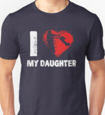 I Love My Daughter Father Dad T-Shirts T-Shirt