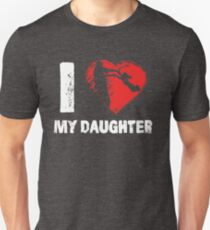 I Love My Daughter Father Dad T-Shirts Unisex T-Shirt