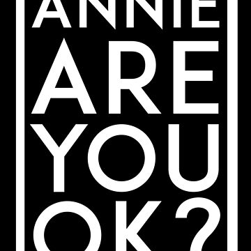Annie are you ok? by eleonorsmith
