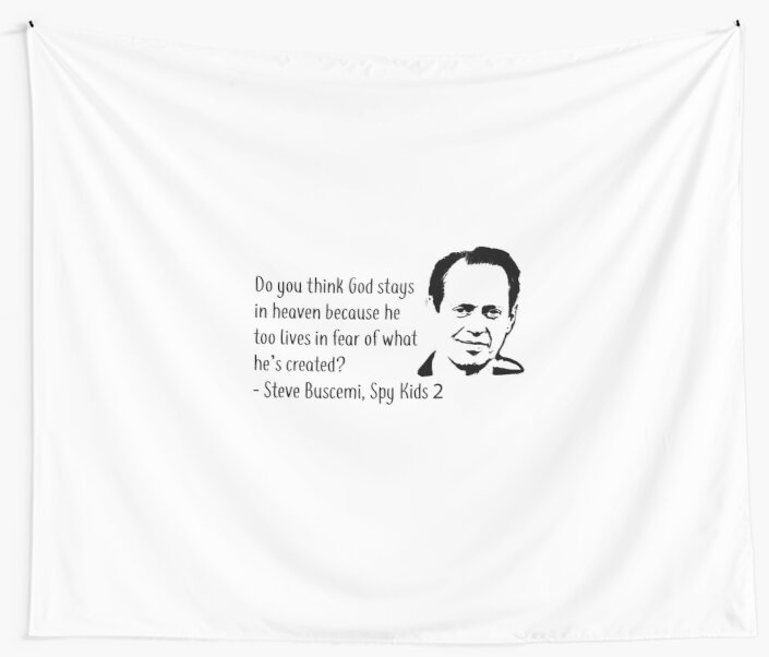 """Steve Buscemi Spy Kids 2 Quote (Black)"" Wall Tapestries"