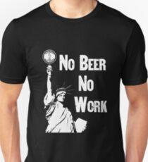 No Beer - No Work - Anti Prohibition Unisex T-Shirt