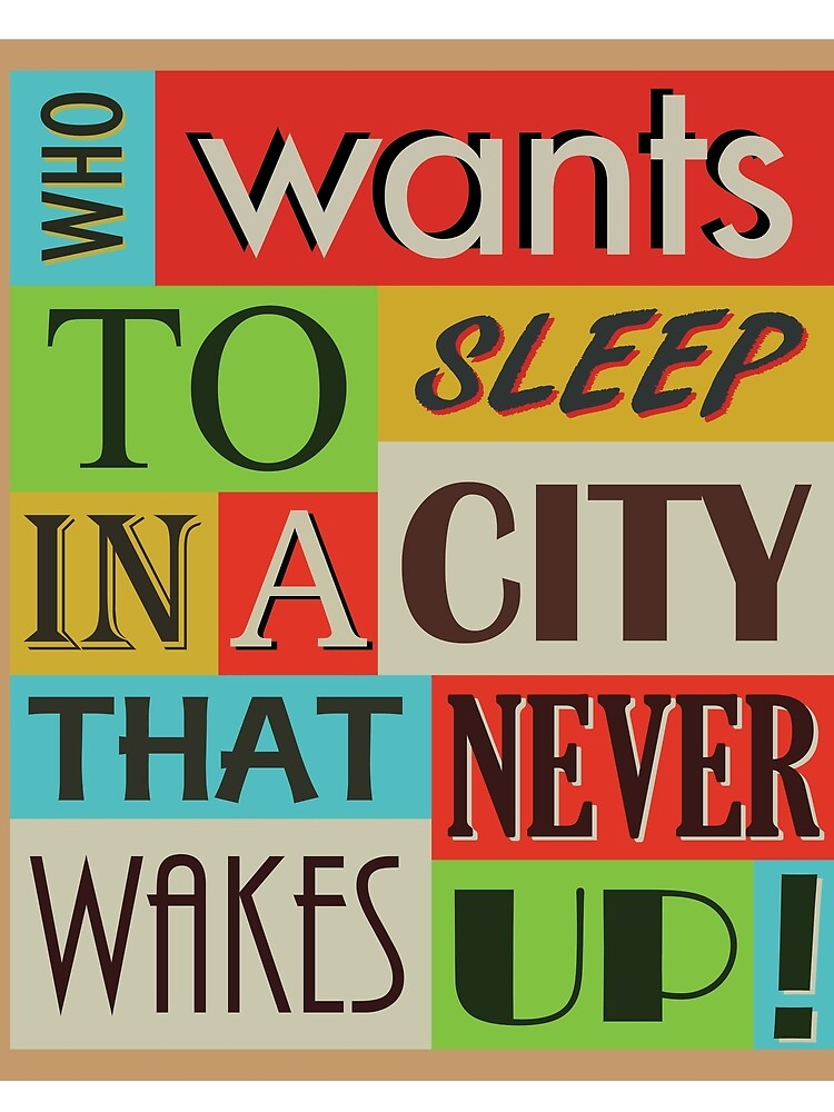 Who wants to sleep in a city that never wakes up!? by eleonorsmith