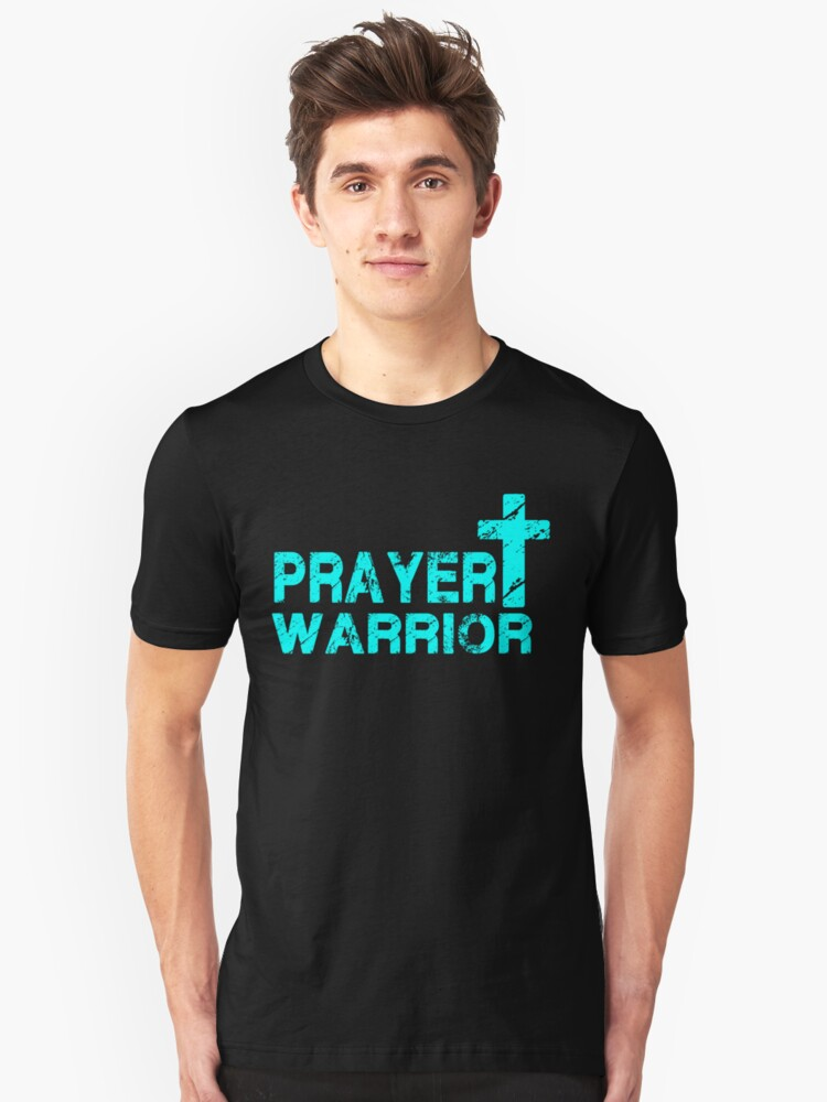 Prayer Warrior - Christian  Unisex T-Shirt Front