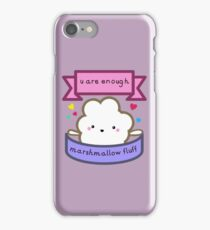 u are enough marshmallow fluff iPhone Case/Skin