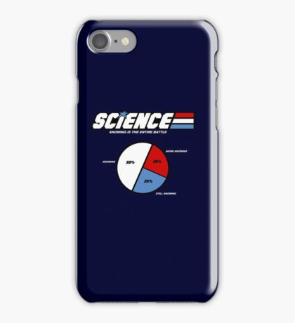 Science: Knowing Is the Entire Battle iPhone Case/Skin