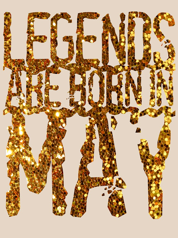 Legends Queens  kings are born in may by bestdesign4u