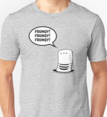 Frungy! Frungy! Frungy! Unisex T-Shirt