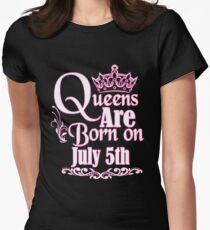 Queens Are Born On July 5th Funny Birthday T-Shirt Womens Fitted T-Shirt