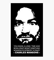 Charles Manson - Being Crazy - Shirt Photographic Print