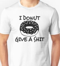 I Donut Give A Shit Unisex T-Shirt