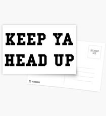 Keep Ya Head Up - White Text Postcards