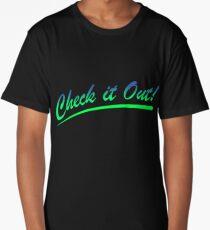 chek it out dr steve brule Long T-Shirt