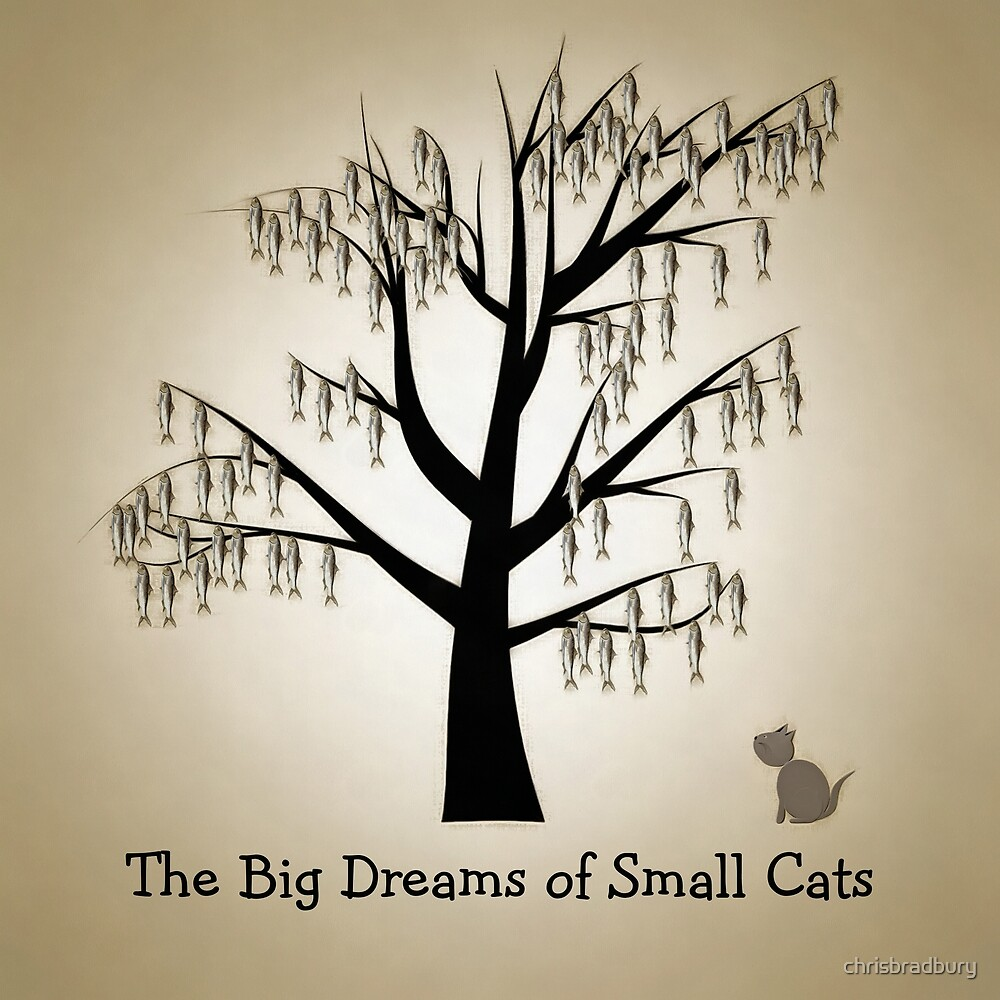 The Big Dreams of Small Cats by chrisbradbury