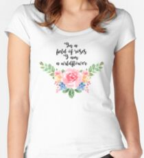 In a field of Roses ~ #RBSTAYCAY Women's Fitted Scoop T-Shirt