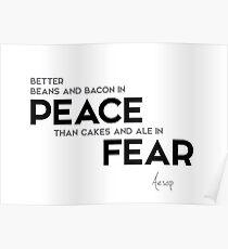 in peace, in fear - aesop Poster