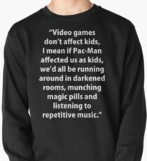Video Games don't affect Kids Pullover