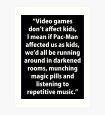Video Games don't affect Kids Art Print